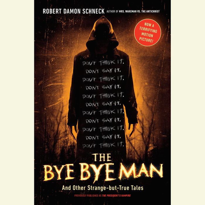 the bye bye man by robert damon schneck penguin random house audio