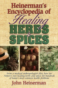 Heinerman's Encyclopedia of Healing Herbs & Spices
