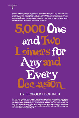 Five Thousand One and Two-Liners for Any and Every Occasion by Leopold Fechtner