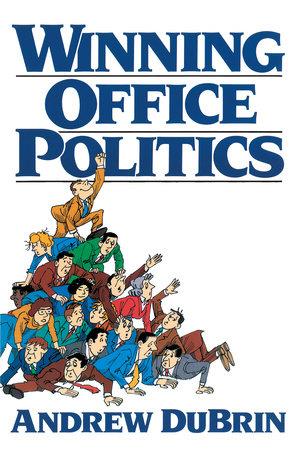 Winning Office Politics by Andrew Du Brin