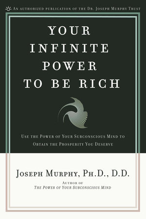 Your Infinite Power to Be Rich by Joseph Murphy