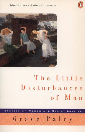 Little Disturbances of Man by Grace Paley