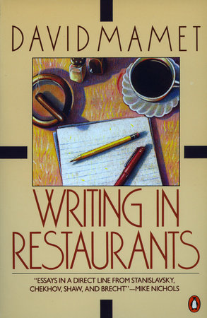 Writing in Restaurants by David Mamet