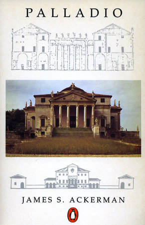 Palladio by James S. Ackerman
