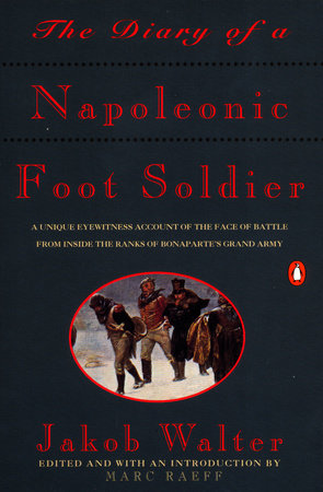The Diary of a Napoleonic Foot Soldier