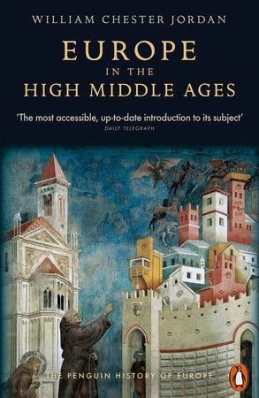 Europe in the High Middle Ages by William Chester Jordan