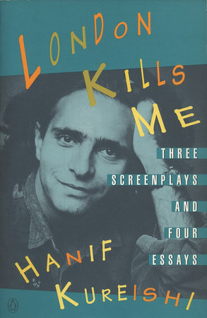 London Kills Me by Hanif Kureishi