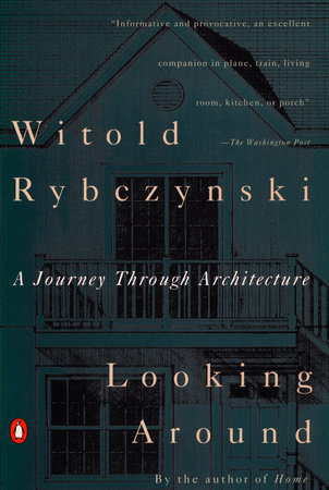 Looking Around by Witold Rybczynski