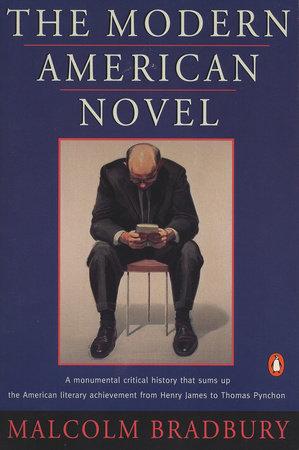 The Modern American Novel by Malcolm Bradbury