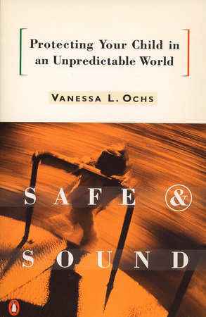 Safe and Sound by Vanessa L. Ochs
