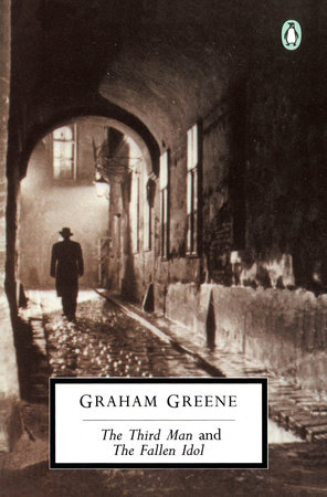 The Third Man and The Fallen Idol by Graham Greene