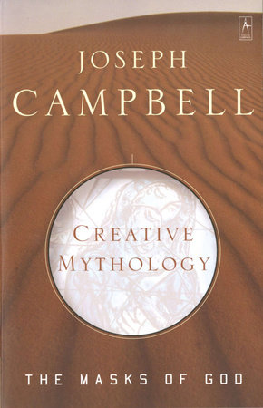 Creative Mythology by Joseph Campbell