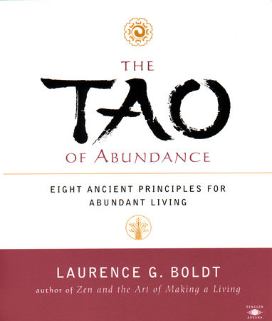 The Tao of Abundance by Laurence G. Boldt