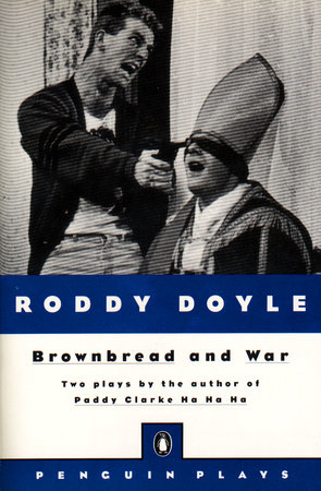 Brownbread and War by Roddy Doyle