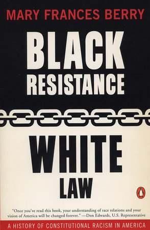 Black Resistance/White Law by Mary Frances Berry