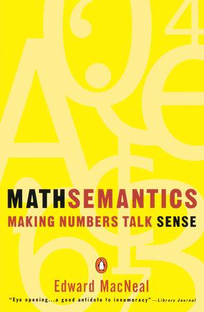Mathsemantics by Edward MacNeal