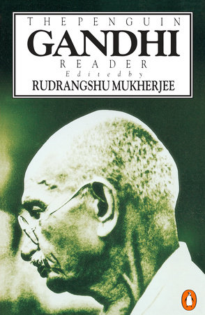 The Penguin Gandhi Reader by Mohandas K. Gandhi