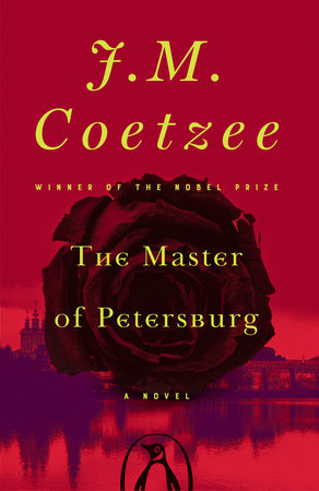 The Master of Petersburg by J. M. Coetzee