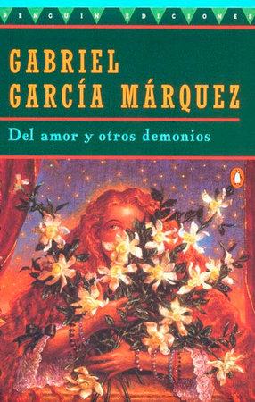 Del Amor y Otros Demonios by Gabriel Garcia Marquez