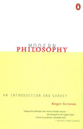 Modern Philosophy by Roger Scruton