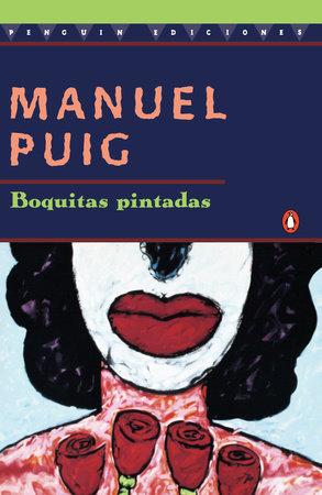 Boquitas Pintadas by Manuel Puig