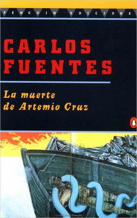 La Muerte de Artemio Cruz by Carlos Fuentes
