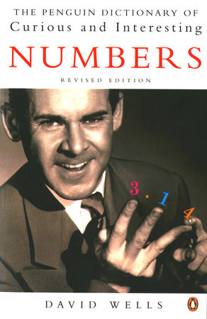 The Penguin Book of Curious and Interesting Numbers by David Wells