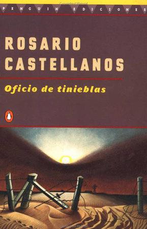 Oficio de Tinieblas by Rosario Castellanos
