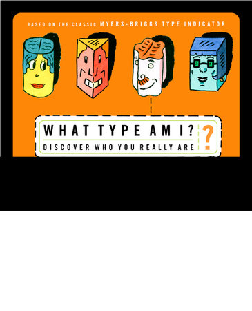 What Type Am I? by Renee Baron