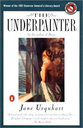 The Underpainter by Jane Urquhart