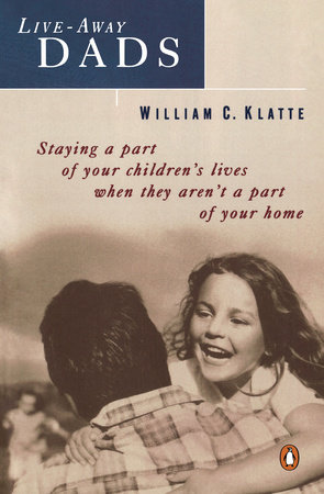 Live-away Dads by William C. Klatte