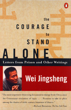 The Courage to Stand Alone by Jingsheng Wei