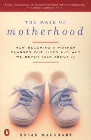 The Mask of Motherhood