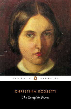 The Complete Poems by Christina Rossetti
