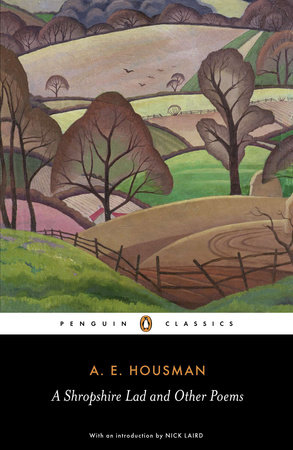A Shropshire Lad and Other Poems by A.E. Housman
