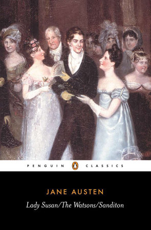 Lady Susan; The Watsons; Sanditon by Jane Austen