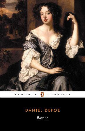 Roxana, Or The Fortunate Mistress by Daniel Defoe