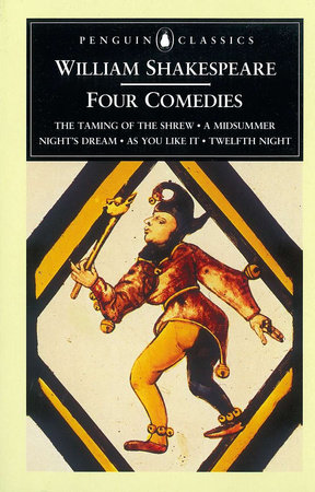 William Shakespeare: Four Comedies by William Shakespeare