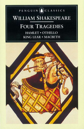 William Shakespeare: Four Tragedies by William Shakespeare
