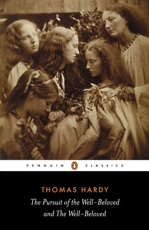 The Pursuit of the Well-Beloved and The Well-Beloved by Thomas Hardy