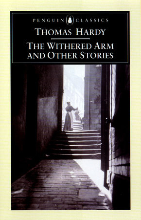 The Withered Arm and Other Stories by Thomas Hardy
