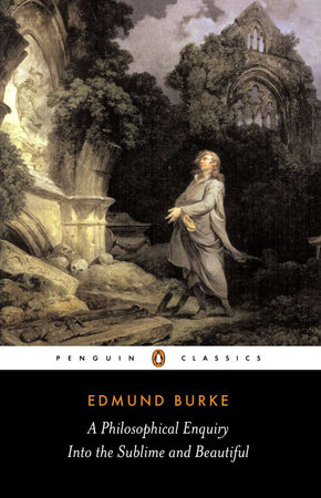 A Philosophical Enquiry into the Origins of the Sublime and Beauitful by Edmund Burke