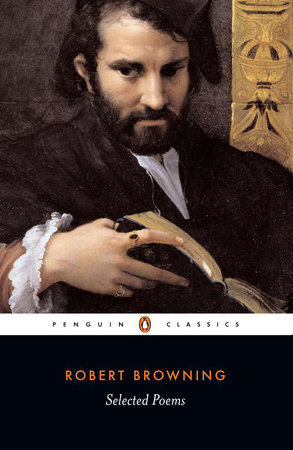 Browning, The Selected Poesms of Robert by Robert Browning