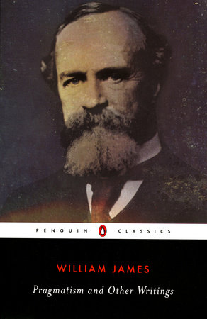 Pragmatism and Other Writings by William James