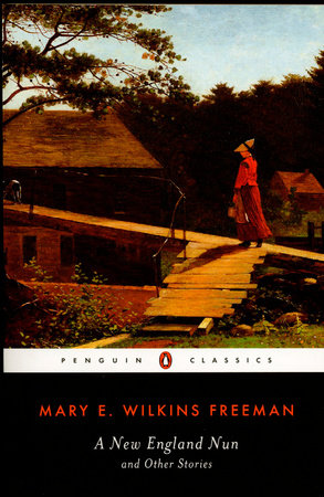 A New-England Nun by Mary E. Wilkins Freeman