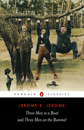 Three Men in a Boat and Three Men on the Bummel by Jerome K. Jerome