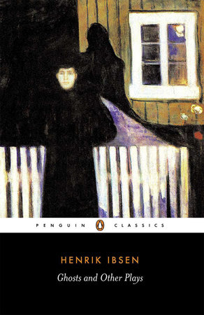 Ghosts and Other Plays by Henrik Ibsen