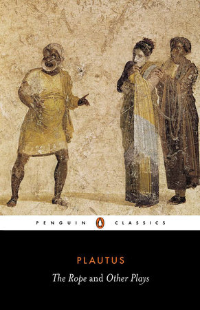 The Rope and Other Plays by Plautus