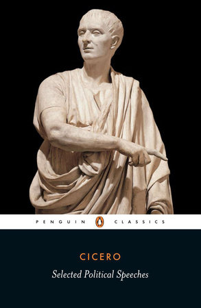 Cicero: Selected Political Speeches by Marcus Tullius Cicero
