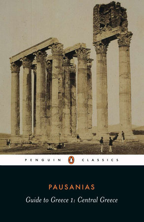 Guide to Greece by Pausanius